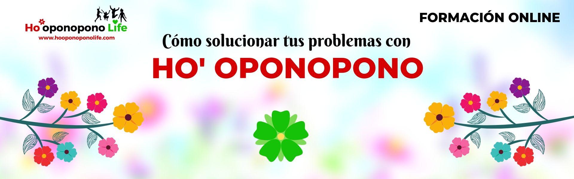 Formación online «Cómo resolver tus problemas con Ho' oponopono»